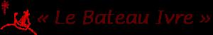 «Le Bateau Ivre»